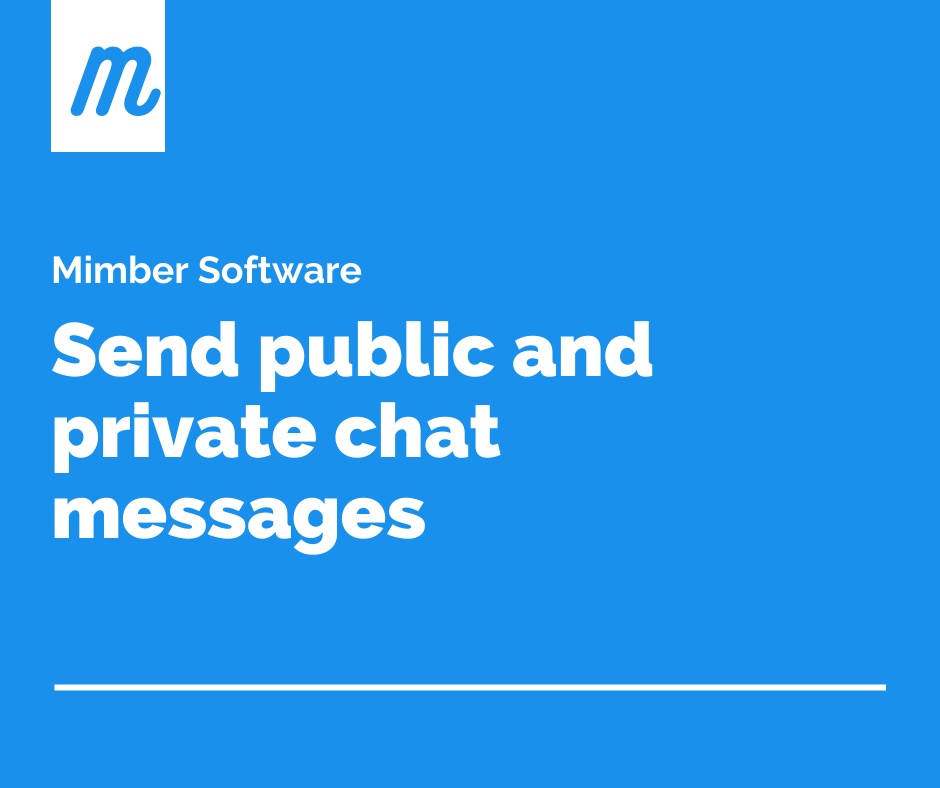 Send public and private chat messages